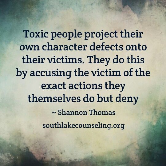toxic-people-project-their-own-character-defects-onto-their-victims-they-do-this-by-accusing-the-victim-of-the-exact-actions-they-themselve
